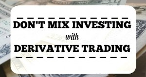 dont-mix-investing-with-derivative-trading